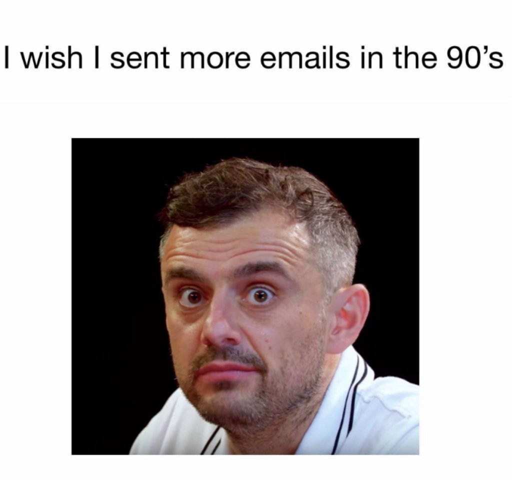 "An image macro with a photo of Gary Vee reacting to Messenger engagement rates. He has  an ""ah shucks"" expression of FOMO. The text above him reads, ""I wish I sent more emails in the 90s."""