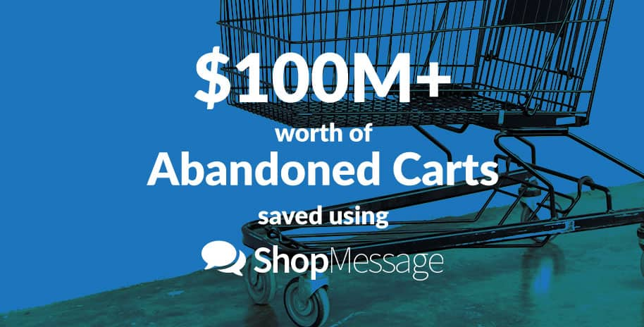 "A photo explaining how Messenger flows can drive value. A black shopping cart is parked in front of a blue wall. White text centered in front of the image reads ""100 million dollars worth of Abandoned Carts saved using ShopMessage."""