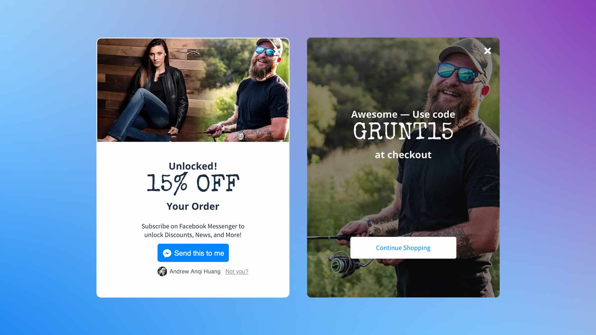 "Grunt Style growth plugin overlay offering 15% off. Clicking the blue ""Send this to Me"" button will present the discount code and collect the customer's opt-in. A photo blending a man fishing and a woman sitting in front of a wall occupies the top half of the left banner. On the right banner, after the button is clicked, the photo of the man fishing occupies the full background happily."
